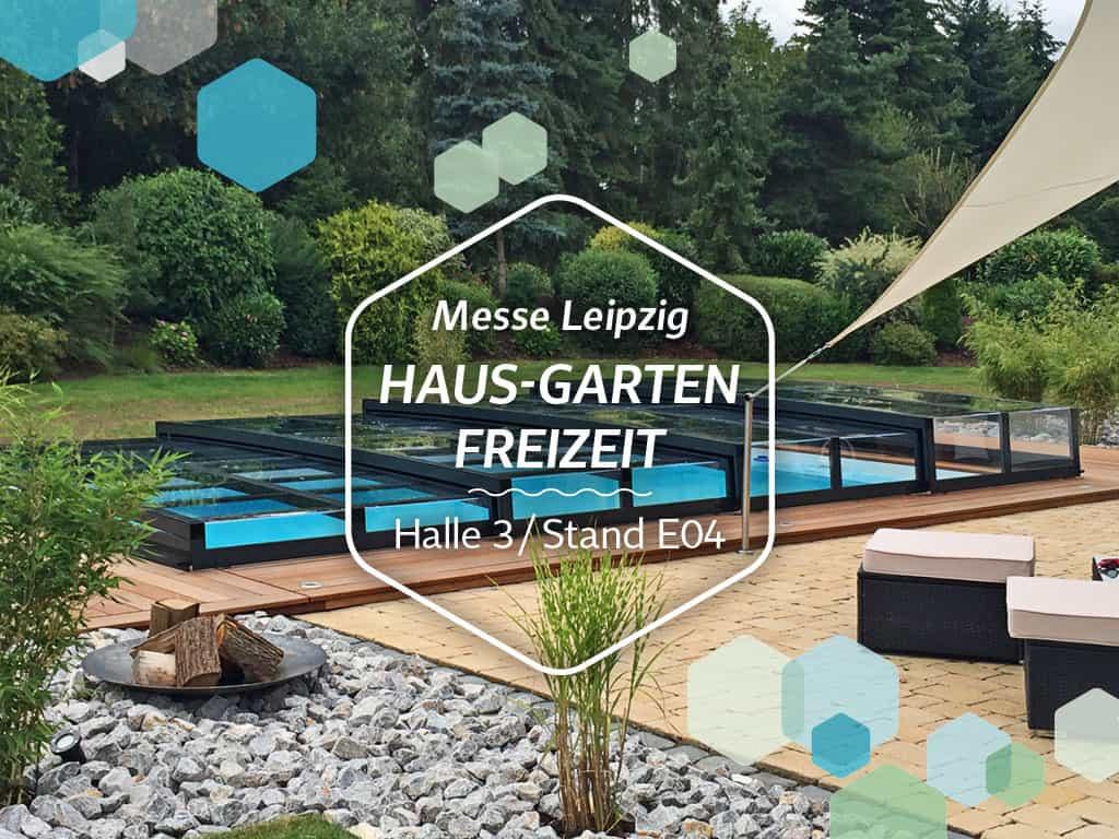 Mal Ist B+M Poly Pool Auf Der Leipziger Messe HAUS GARTEN FREIZEIT  Vertreten. Vom 11.02. Bis 19.02.2017 Finden Sie Uns In Halle 3 Am Stand E04.